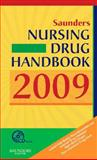 Saunders Nursing Drug Handbook 2009, Hodgson, Barbara B. and Kizior, Robert J., 141605989X