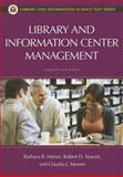 Library and Information Center Management, Robert D. Stueart and Claudia J. Morner, 1598849891