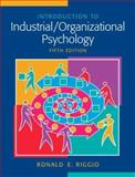 Introduction to Industrial/Organizational Psychology, Riggio, Ronald E., 0136009905