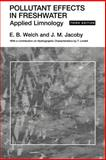 Pollutant Effects in Freshwater : Applied Limnology, Welch, Eugene B. and Jacoby, J.M., 0415429900