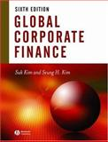 Global Corporate Finance : Text and Cases, Kim, Suk Hi and Kim, Seung H., 140511990X