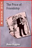 The Price of Friendship, Anna Higgins, 1482349906