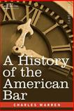 A History of the American Bar, Charles Warren, 1596059907
