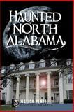 Haunted North Alabama, Jessica Penot, 1596299908