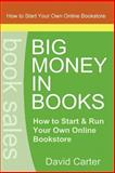 Big Money in Books, David Carter, 1847999905