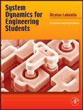 System Dynamics for Engineering Students : Concepts and Applications, Lobontiu, Nicolae, 0123819903