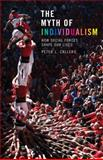 Myth of Individualism, Peter L. Callero, 0742599906