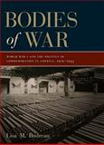 Bodies of War : World War I and the Politics of Commemoration in America, 1919-1933, Budreau, Lisa M., 0814799906