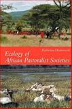 Ecology of African Pastoralist Societies, Homewood, Katherine, 0852559909