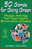 50 Games for Going Green, Carol Scaini and Carolyn Evans, 1450419909