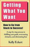 Getting What You Want, Kelly Eckert, 1453869905