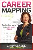 Career Mapping, Ginny Clarke and Echo Garrett, 1600379907