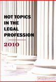 Hot Topics in the Legal Profession 2010, Steven Alan Childress, 1610279905