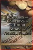 Regulation and Competition in the Turkish Banking and Financial Markets 9781613249901
