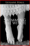 Swimming the Witch, Leilani Rae Hall, 1932339906