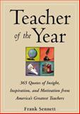 Teacher of the Year : 365 Quotes of Insight, Inspiration, and Motivation from America's Greatest Teachers, Frank Sennett, 0071409904