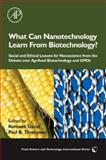 What Can Nanotechnology Learn from Biotechnology? : Social and Ethical Lessons for Nanoscience from the Debate over Agrifood Biotechnology and GMOs, , 012373990X