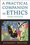 A Practical Companion to Ethics, Weston, Anthony, 0195189906