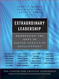Extraordinary Leadership : Addressing the Gaps in Senior Executive Development, , 0470479906