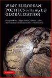 West European Politics in the Age of Globalization, Kriesi, Hanspeter and Grande, Edgar, 0521719909