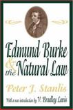 Edmund Burke and the Natural Law, Stanlis, Peter J., 0765809907
