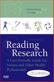 Reading Research : A User-Friendly Guide for Nurses and Other Health Professionals, Davies, Barbara and Logan, Jo, 0779699904