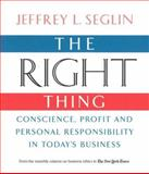 The Right Thing, Jeffrey L. Seglin, 0978689909