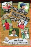 I Threw My Brother Out, Ted Scheu, 0982549903