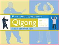6 Healing Movements, Gin Foon Mark, 1886969906