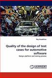 Quality of the Design of Test Cases for Automotive Software, Roy Awedikian, 3844329900