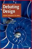 Debating Design : From Darwin to DNA, , 0521709903