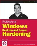 Professional Windows Desktop and Server Hardening, Roger A. Grimes, 0764599909