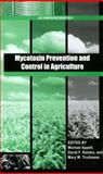 Mycotoxin Prevention and Control in Agriculture, Appell, Michael and Kendra, David F., 0841269904