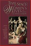 Time, Space, and Women's Lives in Early Modern Europe 9780943549903