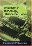 Innovation in Technology Alliance Networks, Lemmens, Charmaianne E. A. V., 1843769905