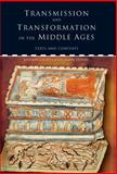 Transmission and Transformation in the Middle Ages : Texts and Contexts, Harris, Jason, 1851829903