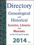 Directory of Genealogical and Historical Societies, Libraries and Museums in the US and Canada 2014, , 1879579901