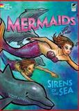 Mermaids -- Sirens of the Sea, Scott Altmann, 0486469905