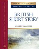 The Facts on File Companion to the British Short Story, Andrew Maunder, 081605990X