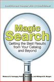 Magic Search : Getting the Best Results from Your Catalog and Beyond, Kornegay, Rebecca S. and Morgan, Hildegard B., 0838909906