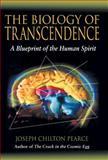 The Biology of Transcendence, Joseph Chilton Pearce, 0892819901