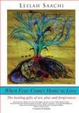 When Fear Comes Home to Love, Leelah Saachi, 1491219904