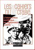 L' Intervention Sovittique en Afghanistan - les Cahiers du Crabe, , 0902869906