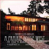 A Prairie House West : The Emily and George C. Stewart House, Ooley, Robert, 0991289900