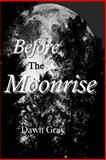 Before the Moonrise, Dawn Gray, 1492749907