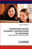 Trio/Upward Bound Students' Constructions of Vocations, Maraia S. Weingarten, 3844399909