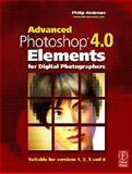 Advanced Photoshop Elements 4. 0 for Digital Photographers, Andrews, Philip, 0240519906