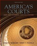 America's Courts and the Criminal Justice System, Neubauer, David W. and Fradella, Henry F., 049580990X