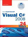 Sams Teach Yourself Visual C# 2008 in 24 Hours, James Foxall, 0672329905