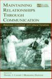 Maintaining Relationships Through Communication : Relational, Contextual, and Cultural Variations, , 0805839909